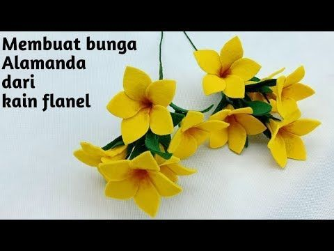 Cara Membuat Bunga Alamanda Dari Kain Flanel Diy How To Make Felt Flower Alamanda Youtube Kerajinan Bunga Bunga Kain Tenun Kain Flanel