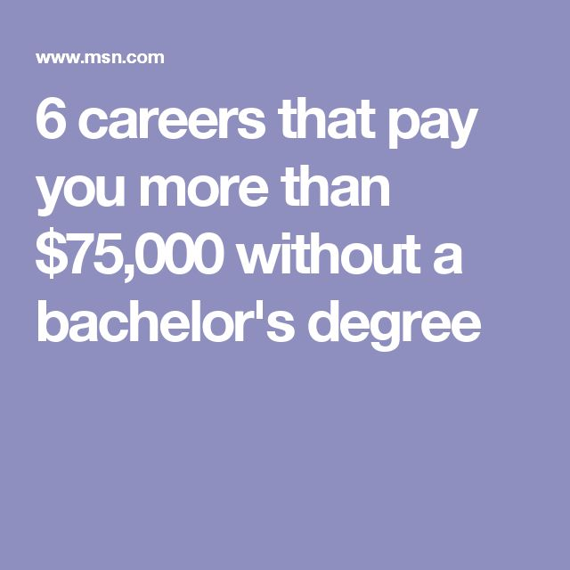 6 careers that pay you more than $75,000 without a bachelor's degree