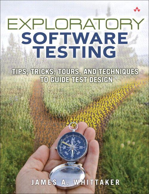 Exploratory Software Testing | James Whittaker