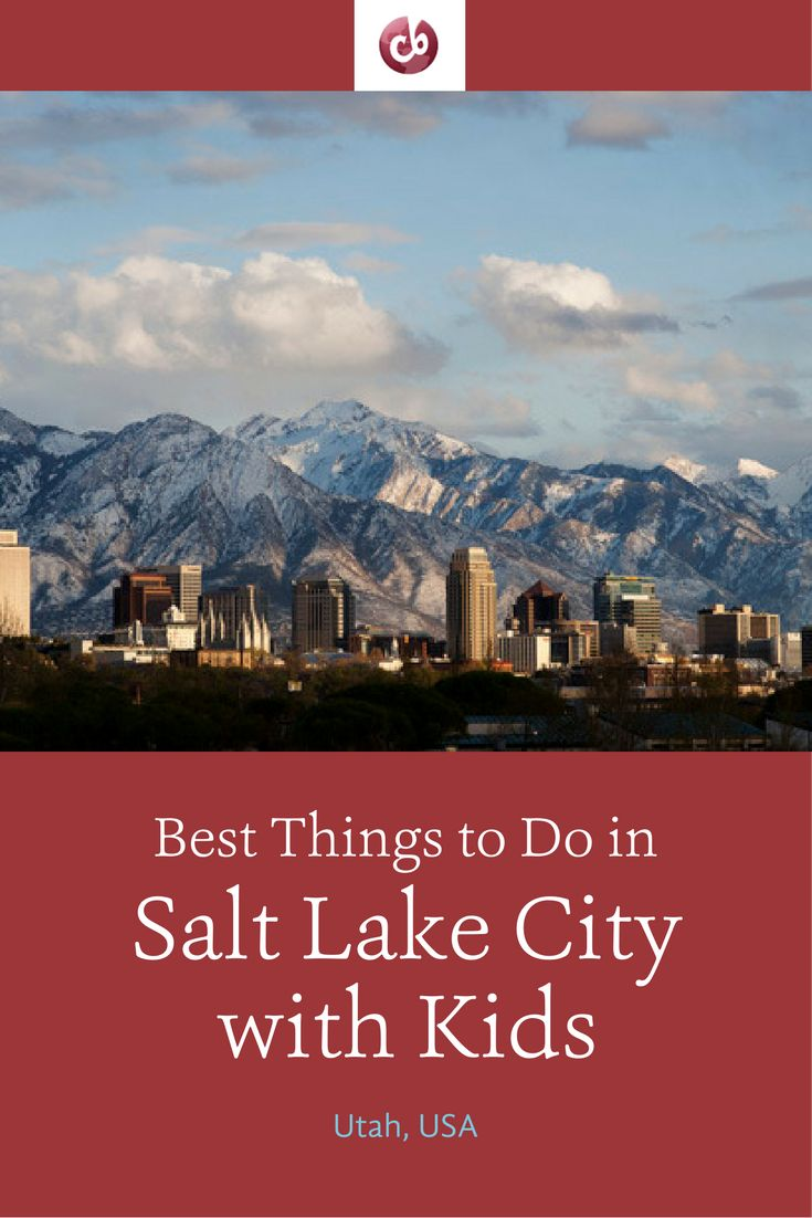 What to Do and Where to Stay in Salt Lake City with Kids