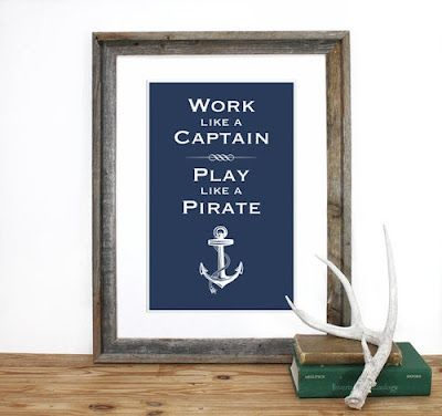 Yes! Yes! Yes! Work like a captain, play like a pirate! #pirates #inspiration #advicetoliveby    Social Agility: Social Media Services  www.HaveSocialAgility.com
