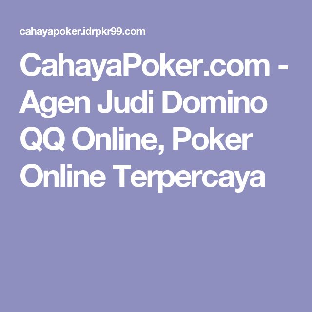 CahayaPoker.com - Agen Judi Domino QQ Online, Poker Online Terpercaya