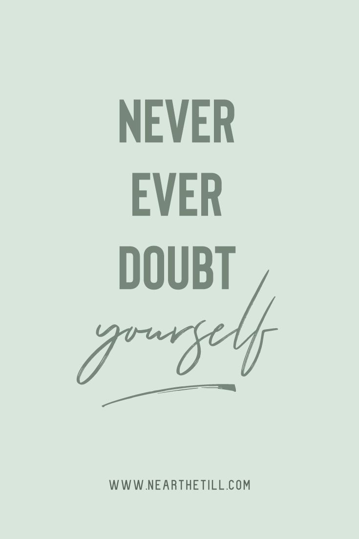 Dont Doubt Yourself Quotes To Inspire Motivate Group Board