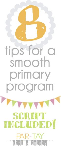 2015 primary program script along with tips and some ideas to get you through those rehearsals!