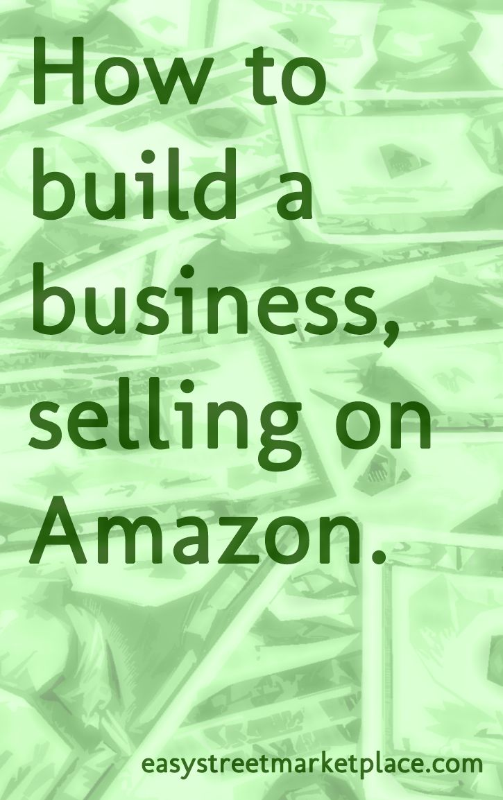 How to build a business, selling on Amazon.
