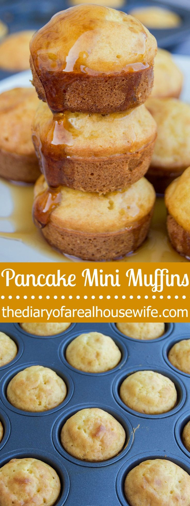 Pancake Mini Muffins. I LOVE this recipe. It's so simple to make and I don't have to stand at the stove top and flip. Just pop them in the oven!