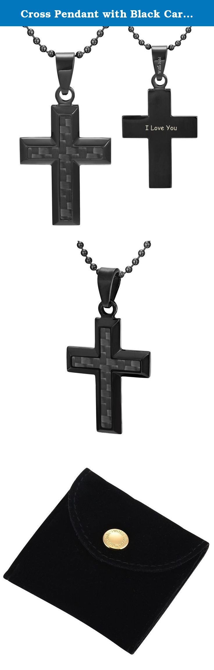 """Cross Pendant with Black Carbon Fiber engraved I Love You with 22"""" chain & Gift Pouch By Willis Judd. From the Willis Judd Carbon collection is this black stainless steel pendant that features a carbon fiber inlay. Engraved on the back is the phrase I Love You, a dear a thoughtful message for a loved one. As seen in the picture, the black stainless steel really complements the carbon fiber and creates an effect that will definitely stand out in a crowd and make ones outfit complete…"""