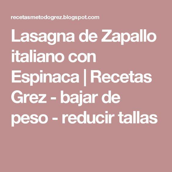 Lasagna de Zapallo italiano con Espinaca                    Recetas Grez - bajar de peso - reducir tallas