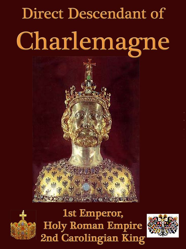 So you're related to Charlemagne? You and every other living European…