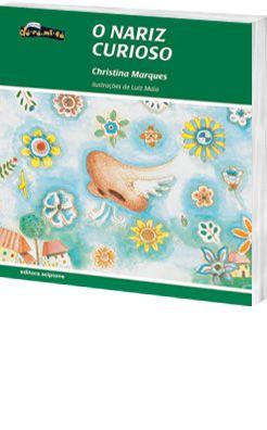 ♥♥♥♥ - O Nariz Curioso, escrito por Christina Marques e ilustrado por Luiz Maia. Editora Scipione. Um livro muito curioso de um nariz que se desprende de seu dono, um garoto que vivia torcendo o nariz pra tudo. Uma leitura bem divertida :)