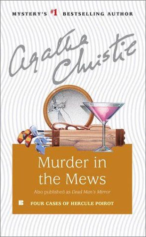 Hercule Poirot #18: Murder in the Mews by Agatha Christie  ||  ★★★★ - recommended for ages 13 & up