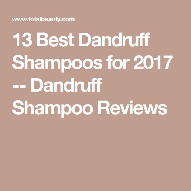 13 Best Dandruff Shampoos for 2017 -- Dandruff Shampoo Reviews