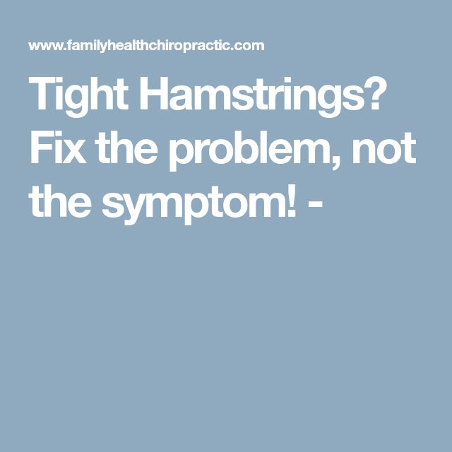 Tight Hamstrings? Fix the problem, not the symptom! -
