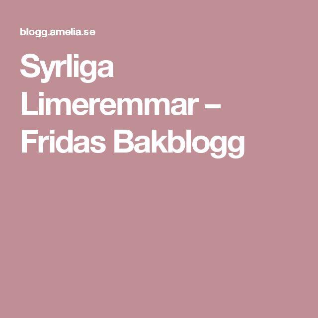 Syrliga Limeremmar – Fridas Bakblogg