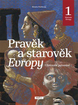 Pravěk a starověk Evropy - Renáta Fučíková, Daniela Krolupperová | Kosmas.cz - internetové knihkupectví