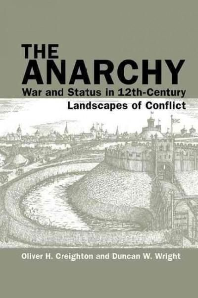 The Anarchy: War and Status in 12th-Century Landscapes of Conflict
