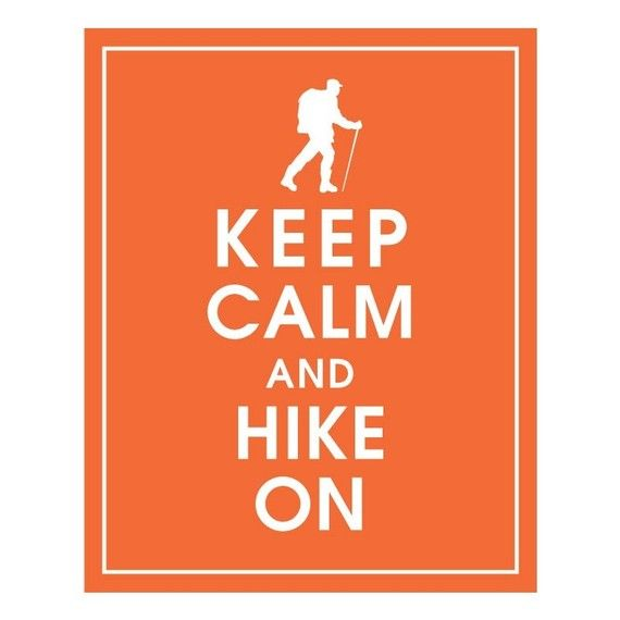 Keep Calm and HIKE ON  8x10 Art Print Featured in by KeepCalmShop