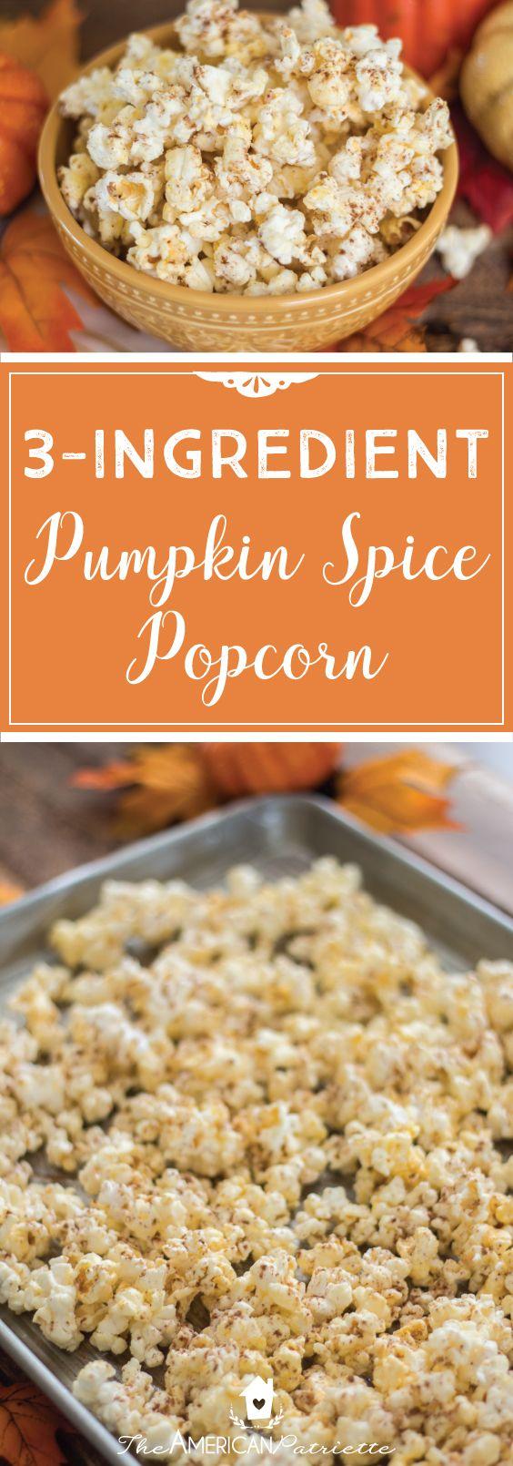 Three Ingredient Pumpkin Spice Popcorn; Easy Fall Dessert Recipe; Simple Sweet Popcorn Recipe; Easy Thanksgiving Snack Recipe