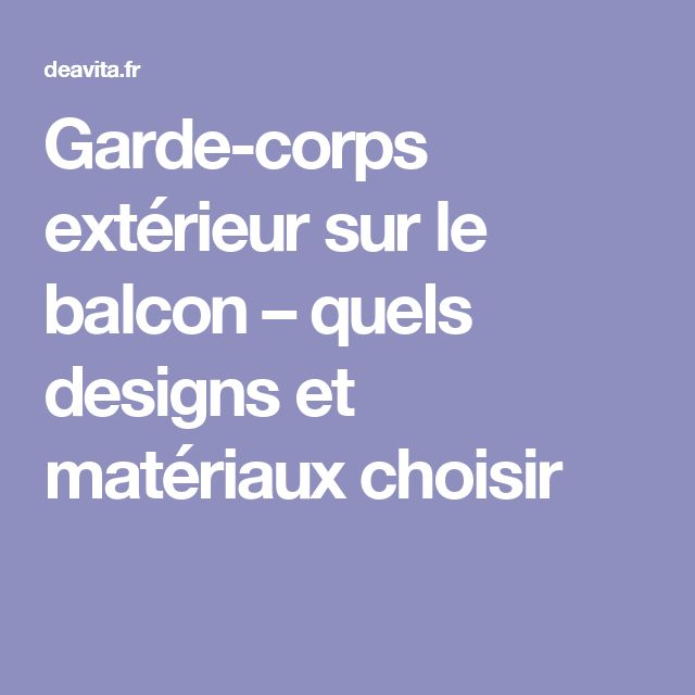 25 best ideas about garde corps exterieur on pinterest for Garde corps balcon exterieur