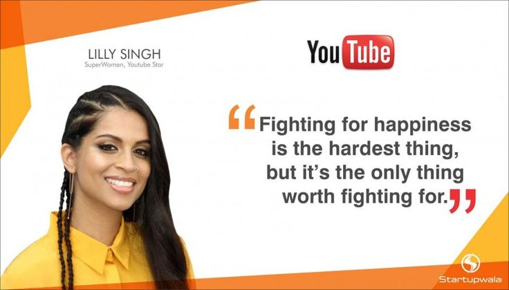 Lilly Singh  SuperWomen,Youtube Star  For becoming one of the highest paid Youtube stars in the world and for those quirky videos.