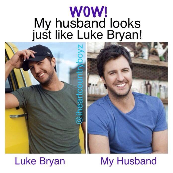 My husband Luke Bryan funny