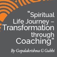 Research Paper Spiritual Life Journey - transformation through coaching ByInternational Coach Acadmey certified coach Gopalakrishna G Gubbi