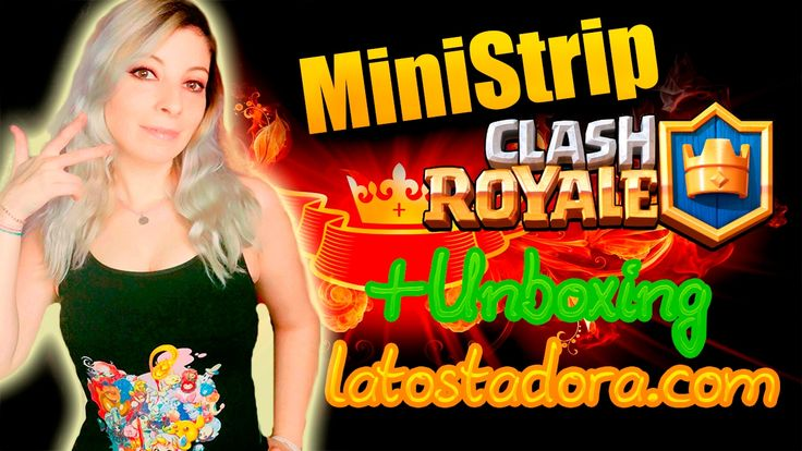 STRIP CLASH ROYALE ABRIENDO COFRES MINI - STRIPTEASE SEXY