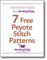 Peyote Stitch Projects: 7 Free Peyote Stitch Patterns from Beading Daily. Free eBook from Beading Daily!  http://www.beadingdaily.com