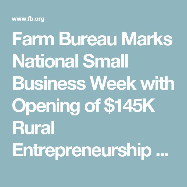 Farm Bureau Marks National Small Business Week with Opening of $145K Rural Entrepreneurship Challenge