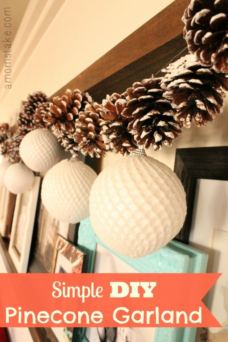 Holiday Decorating On A Dime Diy Garland Pinecone Garland Simple Diy And Garlands