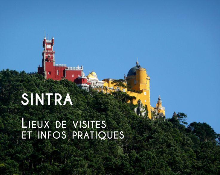 Lieux de visites à Sintra : Avis et infos pratiques
