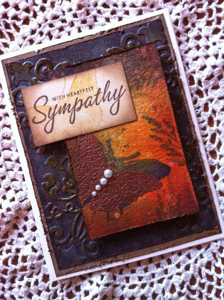 Sympathy card to give to a very sweet woman that I work with. I love making them for people who are truly grateful.