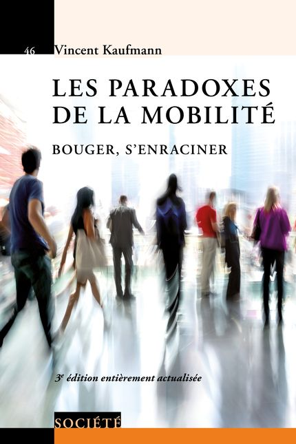 Presses polytechniques et universitaires romandes : Les paradoxes de la mobilité - Bouger, s'enraciner - De Vincent Kaufmann (EAN13 : 9782889141135)