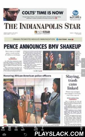 The Indianapolis Star Print  Android App - playslack.com , Introducing The Indianapolis Star Print Edition app, where subscribers can read The Indianapolis Star with all the stories, photos and ads shown just as it appears in print. Subscribers can use their current account login to access current and back issues.