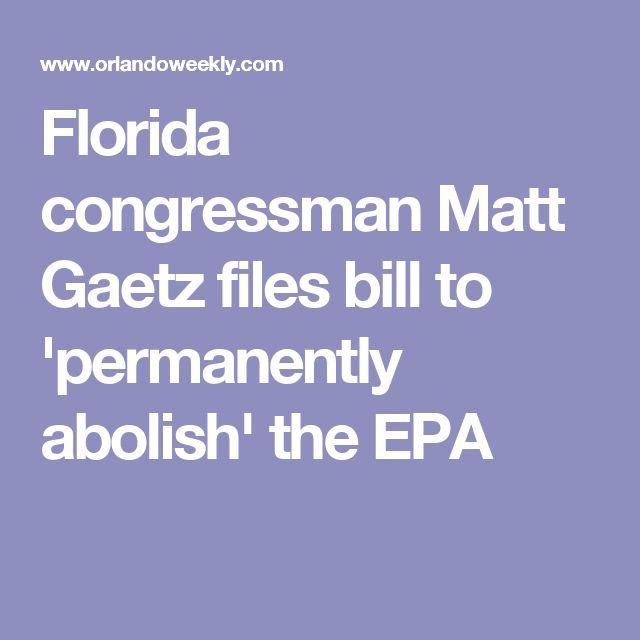 Florida congressman Matt Gaetz files bill to 'permanently abolish' the EPA
