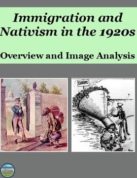 Students read a brief overview of nativism in the Roaring 20s, the Immigration Act of 1917, the Emergency Quota Act of 1921, and the Immigration Act of 1924 and answer 5 questions.  They then analyze 8 images by responding to 5 prompts and completing a creative task for each image.