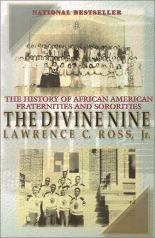 The Divine Nine: The History of African American Fraternities and Sororities