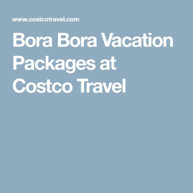 Bora Bora Vacation Packages at Costco Travel