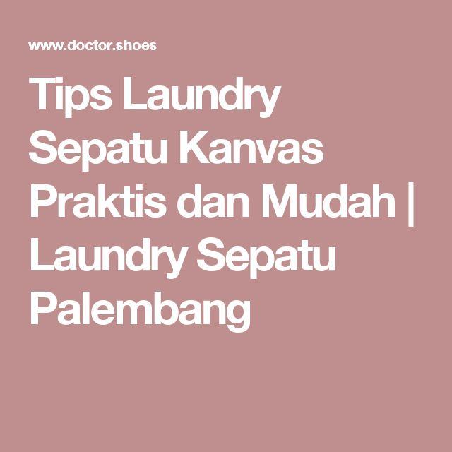 Tips Laundry Sepatu Kanvas Praktis dan Mudah   Laundry Sepatu Palembang