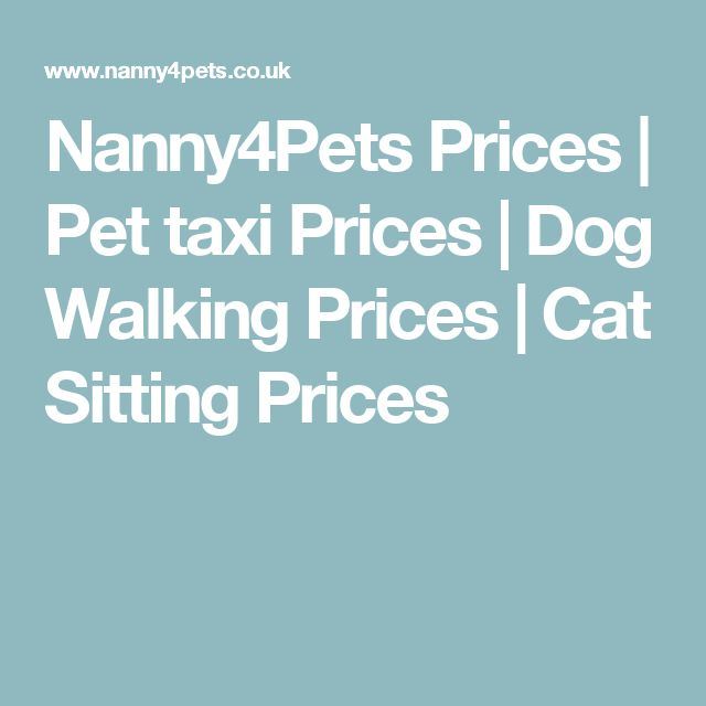 Nanny4Pets  Prices | Pet taxi Prices | Dog Walking Prices | Cat Sitting Prices