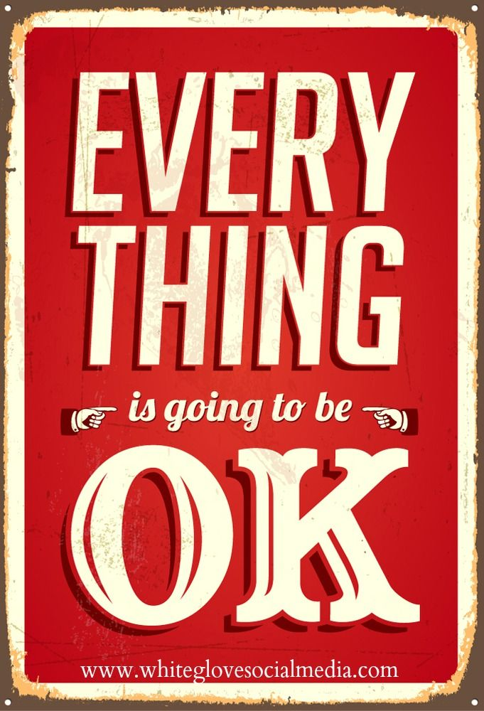 Everything is going to be ok.✭Pinterest Consultant Vancouver✭