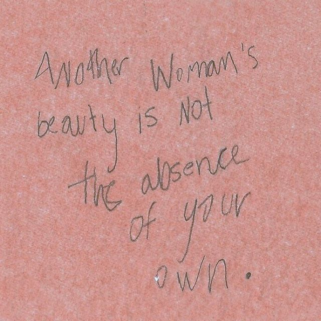 So true...there is nothing wrong either with telling another woman how pretty she is...we don't do that enough!
