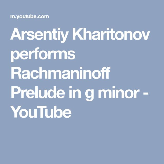 Arsentiy Kharitonov performs Rachmaninoff Prelude in g minor - YouTube