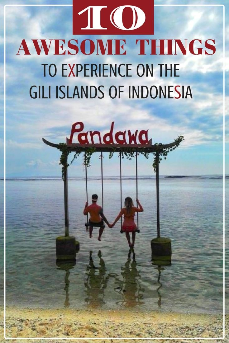 10 Awesome Things to Experience on the Gili Islands of Indonesia