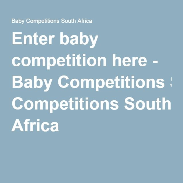 Enter baby competition here - Baby Competitions South Africa