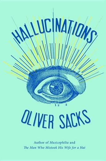 Hallucinations by Oliver Sacks #LibraryJournal (Bilbary Town Library: Good for Readers, Good for Libraries)