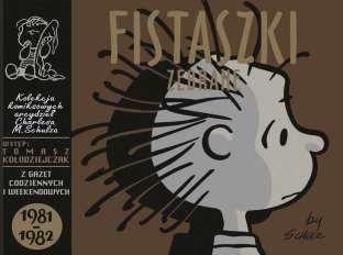 """Charles M. Schulz (sc. & rys.), """"Fistaszki zebrane. 1981-1982"""",  Nasza Księgarnia, 2017."""