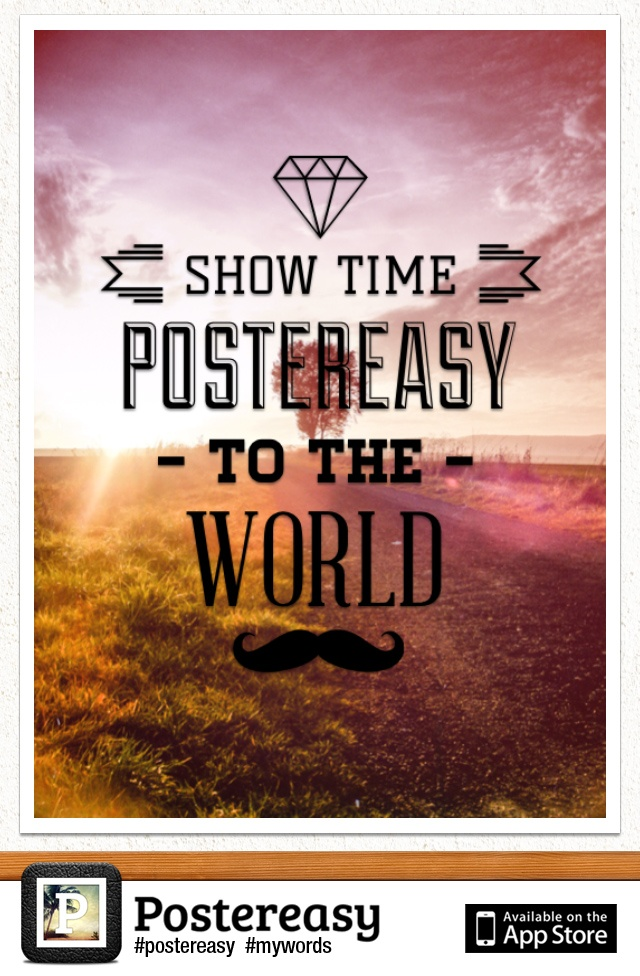 Postereasy is a social network to create, share and enjoy posters based on an innovation of the traditional picture + caption. It is a fun way of sharing your moments through design. - Available on the App Store - :)