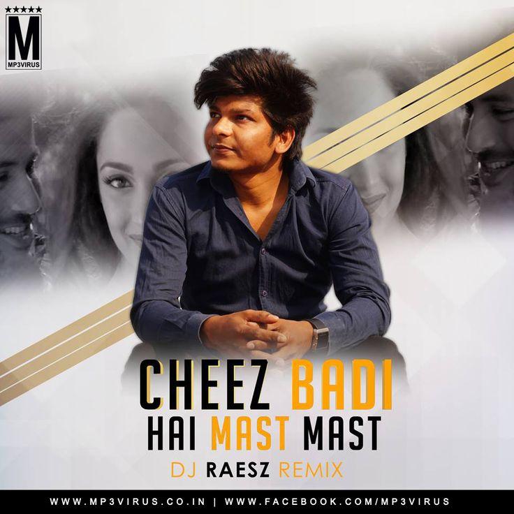 Machine - Cheez Badi Hai Mast Mast - DJ Raesz Remix Latest Song, Machine - Cheez Badi Hai Mast Mast - DJ Raesz Remix Dj Song, Free Hd Song Machine
