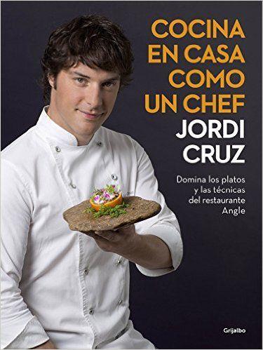Cocina En Casa Como Un Chef (SABORES): Amazon.es: JORDI CRUZ: Libros